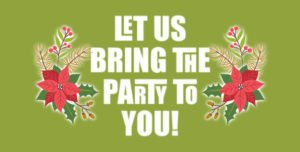 Let Us Bring the Party to You!